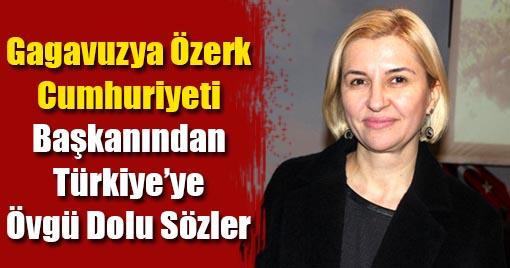 Gagavuzya Özerk Cumhuriyeti Başkanından Türkiye'ye Övgü Dolu Sözler