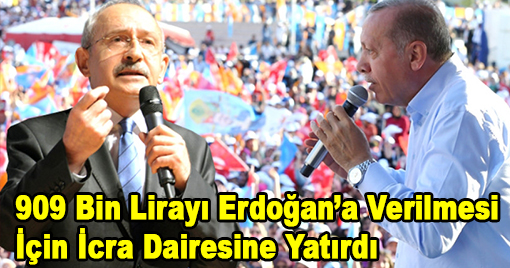 909 Bin Lirayı Erdoğan'a Verilmesi İçin İcra Dairesine Yatırdı