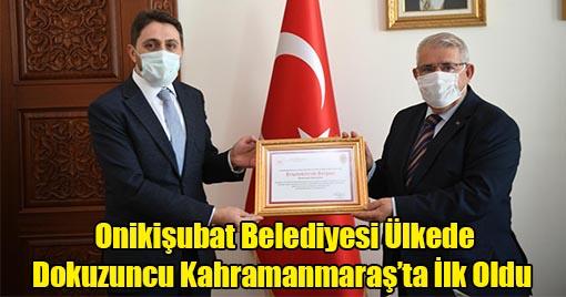 Onikişubat Belediyesi Ülkede Dokuzuncu Kahramanmaraş'ta İlk Oldu