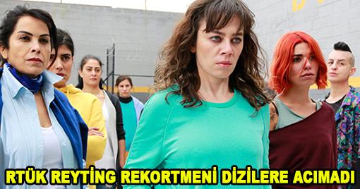 RTÜK REYTİNG REKORTMENİ DİZİLERE ACIMADI