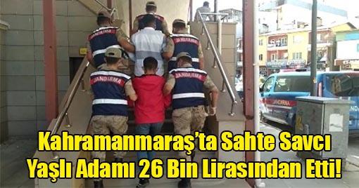 Kahramanmaraş'ta Sahte Savcı Yaşlı Adamı 26 Bin Lirasından Etti!