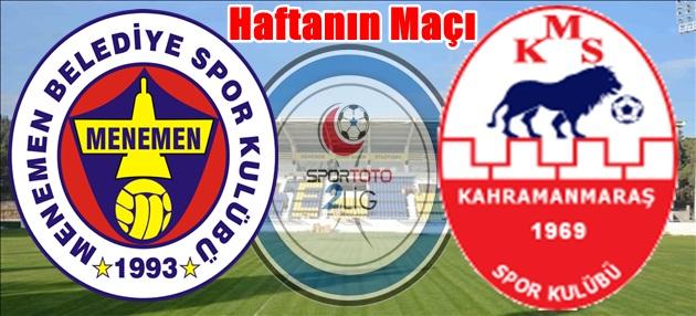 Haftanın Maçı: Menemen Belediyespor - Kahramanmaraşspor