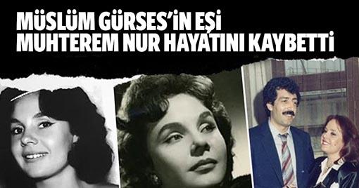 Müslüm Gürses'in Mirası, Muhterem Nur Vefat Etti!