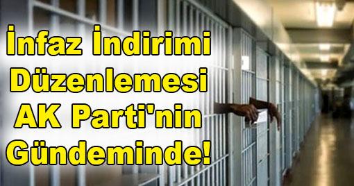 İnfaz İndirimi Düzenlemesi AK Parti'nin Gündeminde!