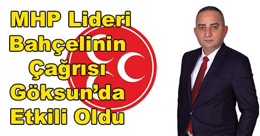 MHP Lideri Bahçelinin Çağrısı Göksun'da Etkili Oldu