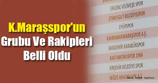 Kahramanmaraşspor'un Grubu Ve Rakipleri Belli Oldu