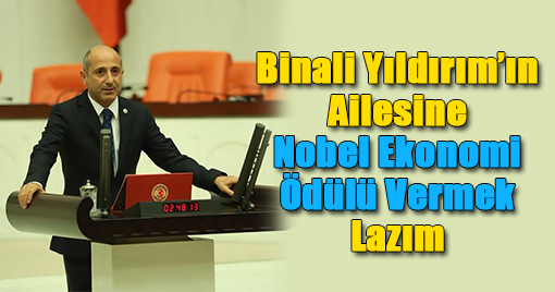 Binali Yıldırım'ın Ailesine Nobel Ekonomi Ödülü Vermek Lazım