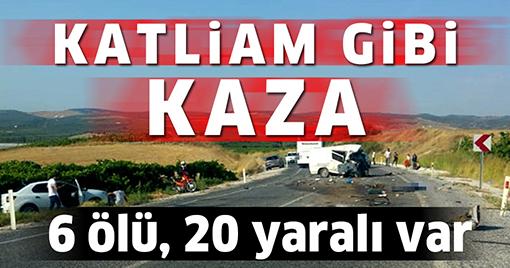 Katliam gibi kaza: 6 ölü, 20 yaralı