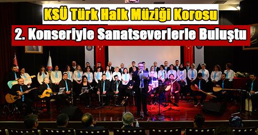 KSÜ'de Türk Halk Müziği Korosu'nun 2. Konseri Sahne Aldı