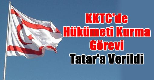 KKTC'de Hükümeti Kurma Görevi Tatar'a Verildi