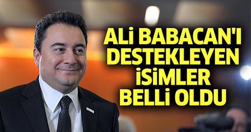 Ali Babacan'ı Destekleyen İsimler Belli Oldu!