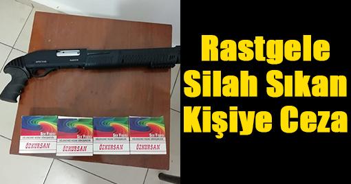Rastgele Silah Sıkan Kişiye Ceza