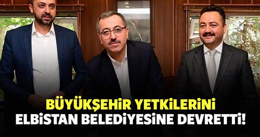 Büyükşehir Yetkilerini Elbistan Belediyesine Devretti!