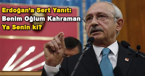 Kılıçdaroğlu: Benim Oğlum Kahraman Ya Senin oğlun?