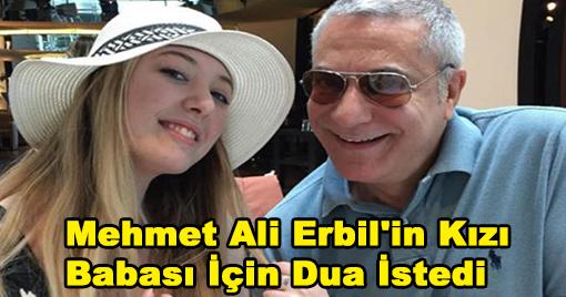 Mehmet Ali Erbil'in Kızı Babası İçin Dua İstedi