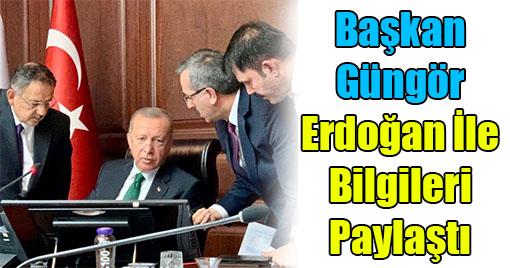 Başkan Güngör Erdoğan İle Bilgileri Paylaştı