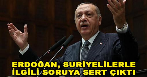 Ak Partili Vekilin Suriyelilerle İlgili Sorusuna Erdoğan Sert Çıktı