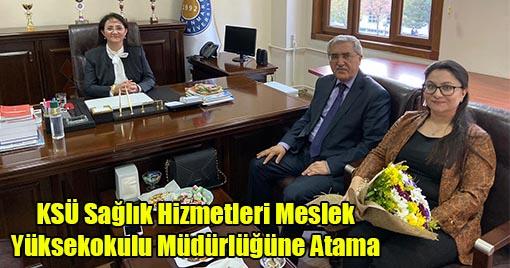 KSÜ Sağlık Hizmetleri Meslek Yüksekokulu Müdürlüğüne Atama