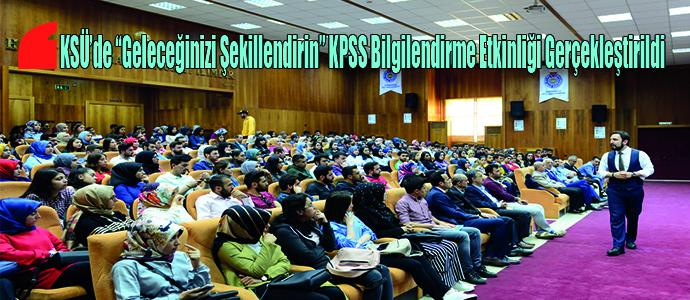 """KSÜ'de """"Geleceğinizi Şekillendirin"""" KPSS Bilgilendirme Etkinliği Gerçekleştirildi"""