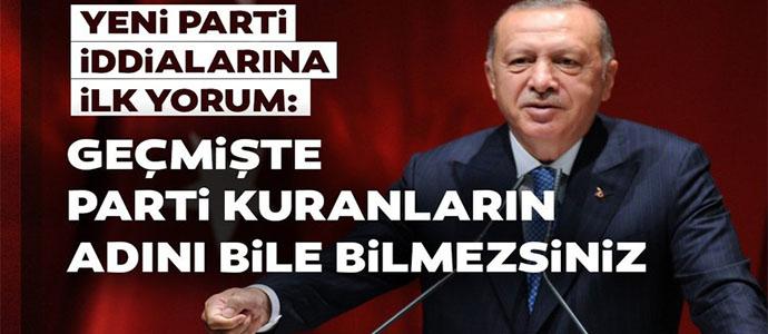 Başkan Erdoğan'dan Yeni Parti Yorumu