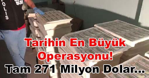 Tarihin En Büyük Operasyonu! Tam 271 Milyon Dolar...