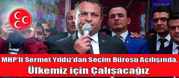 MHP'li Sermet Yıldız'dan Seçim Bürosun Açılışında Anlamlı Konuşma