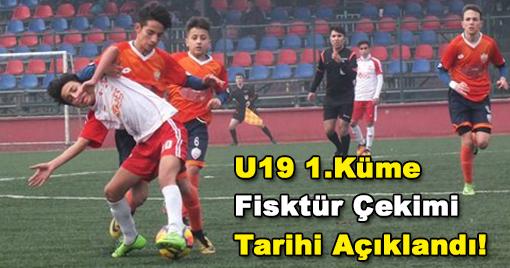 U19 1.Küme Fisktür Çekimi Tarihi Açıklandı!