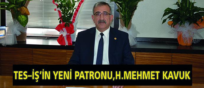 TES–İŞ'İN YENİ PATRONU, H.MEHMET KAVUK