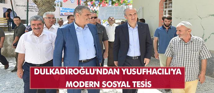DULKADİROĞLU'NDAN YUSUFHACILI'YA MODERN SOSYAL TESİS