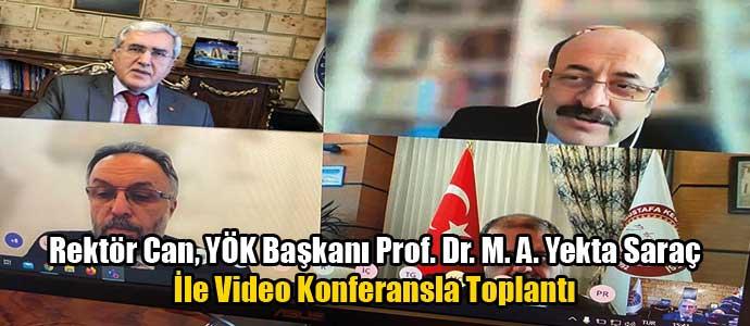 Rektör Can, YÖK Başkanı Yekta Saraç İle Video Konferansla Toplantı